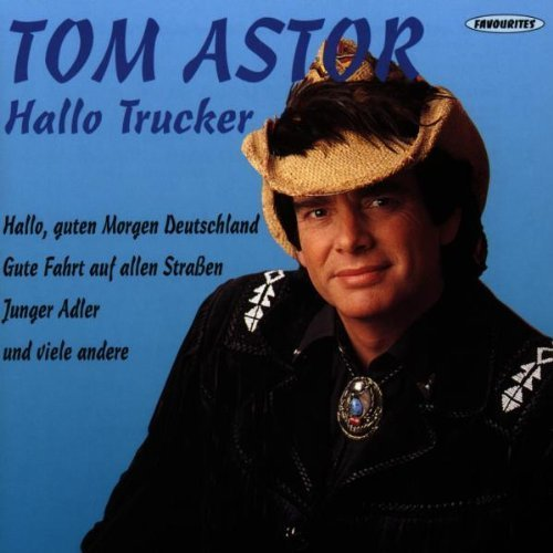 Bild 1: Tom Astor, Hallo Trucker (compilation, 16 tracks, 1991)