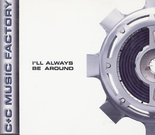 Bild 1: C & C Music Factory, I'll always be around (1995)