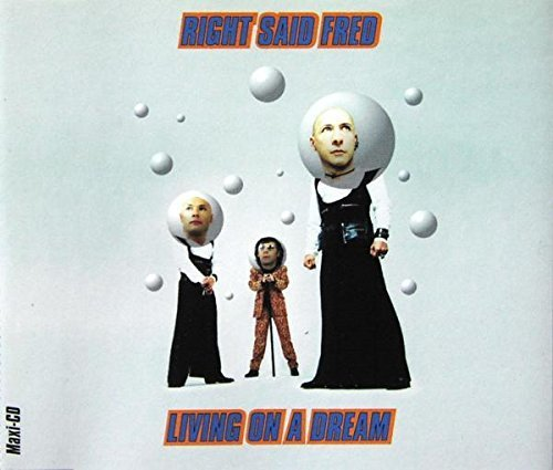 Bild 1: Right said Fred, Living on a dream (1995)