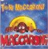 Toni Maccaroni, Maccaroni (1996)