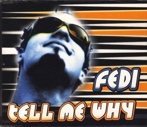 Bild 1: Fedi, Tell me why (1995)