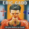 Eric Gadd, Do you believe in Gadd (1994)