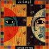 J.J. Cale, Closer to you (1994)
