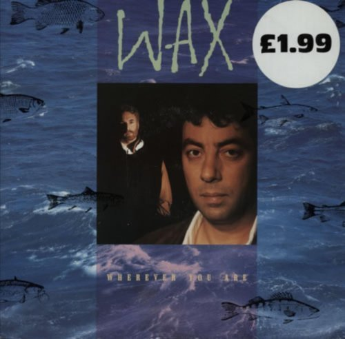 Bild 1: Wax, Wherever you are (1989)