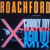 Roachford, Cuddly toy (X-rated Acid Toy, 1988)