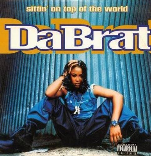Bild 1: Da Brat, Sittin' on top of the world (1996)