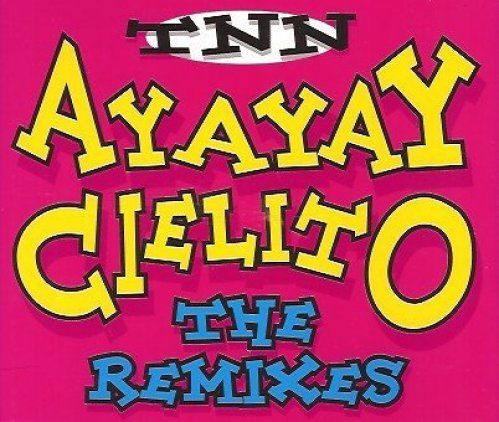Bild 1: TNN, Ayayay Cielito-The Remixes (1995, #zyx/dst1266r)