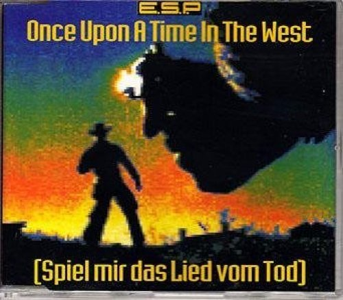 Bild 1: E.S.P., Once upon a time in the west (Spiel mir das Lied vom Tod)