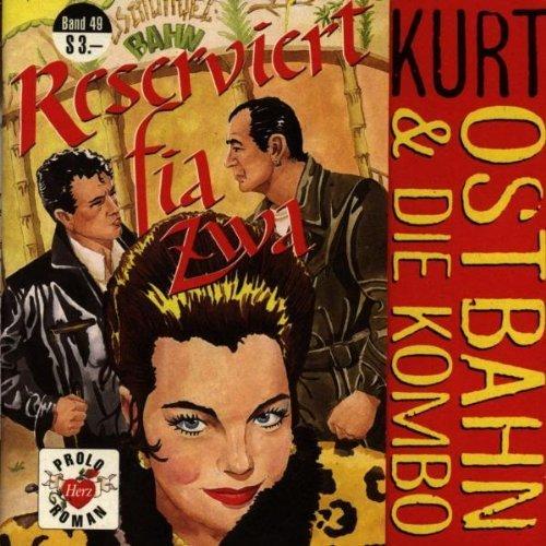 Bild 1: Kurt Ostbahn, Reserviert fia zwa (1997, & die Kombo)