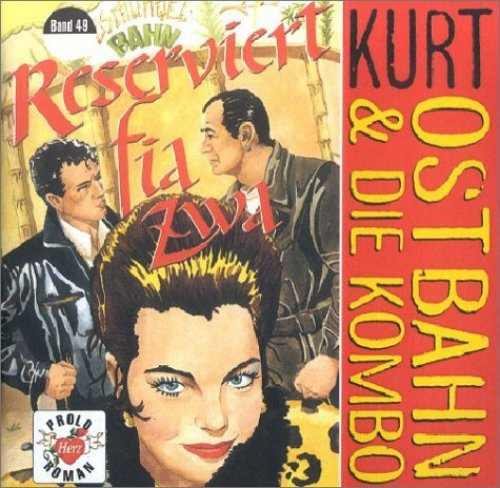 Image 2: Kurt Ostbahn, Reserviert fia zwa (1997, & die Kombo)