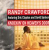 Randy Crawford, Knockin' on heaven's door (feat. Eric Clapton and David Sanborn)