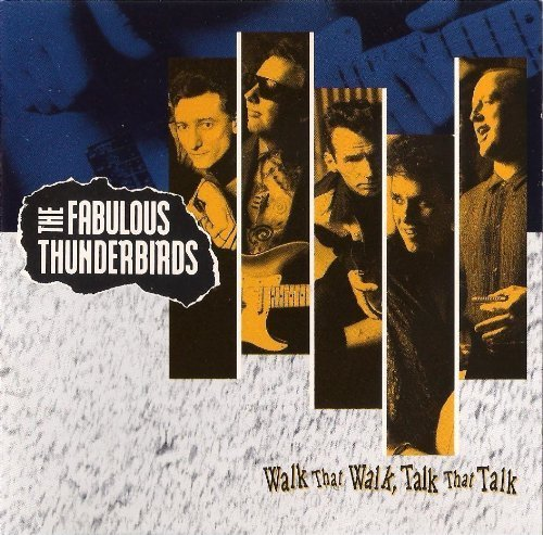 Bild 1: Fabulous Thunderbirds, Walk that walk, talk that talk (1991)