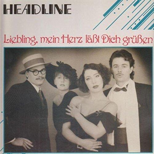 Bild 1: Headline, Liebling, mein Herz läßt dich grüßen (1988)