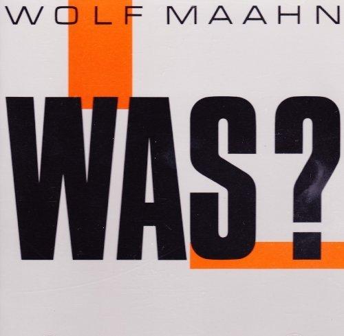 Bild 1: Wolf Maahn, Was? (1989)