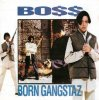 Bo$$, Born gangstaz (1993)