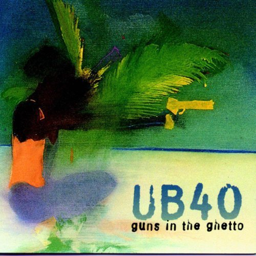 Bild 1: UB 40, Guns in the ghetto (1997)
