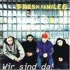 Fresh Familee, Wir sind da! (1997)
