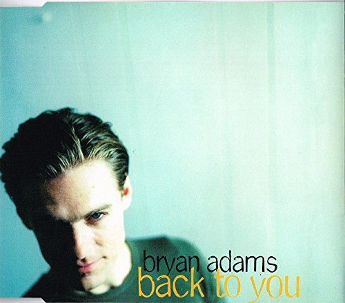 Bild 1: Bryan Adams, Back to you (1997)