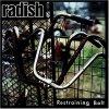 Radish, Restraining bolt (1997)