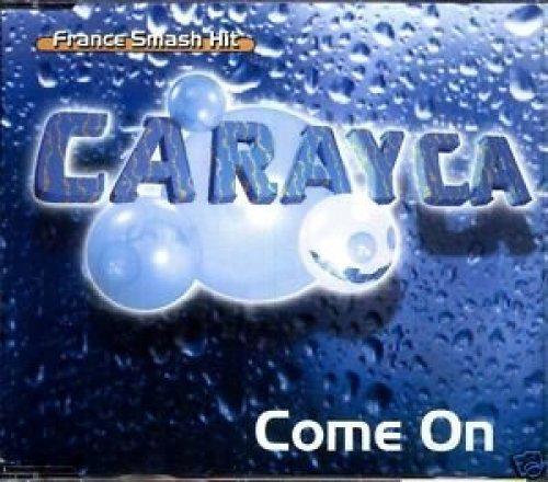 Bild 1: Carayca, Come on (#zyx8583)
