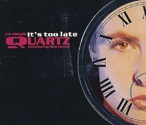 Bild 1: Quartz, It's too late (1991, & Dina Carroll)