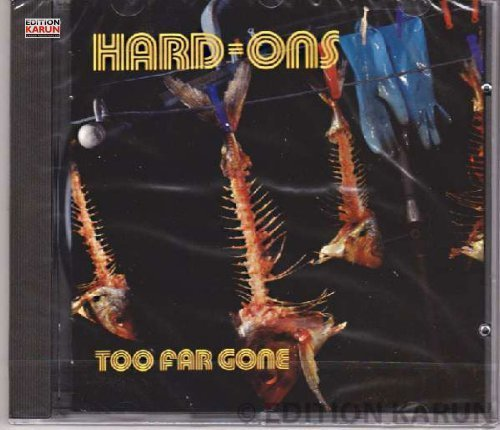 Bild 1: Hard-Ons, Too far gone (1993)