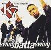 K7, Swing batta swing (1993)
