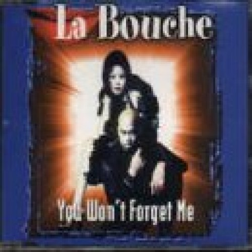 Bild 1: La Bouche, You won't forget me (1997)