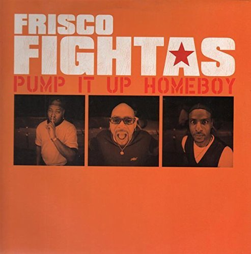 Bild 1: Frisco Fightas, Pump it up homeboy