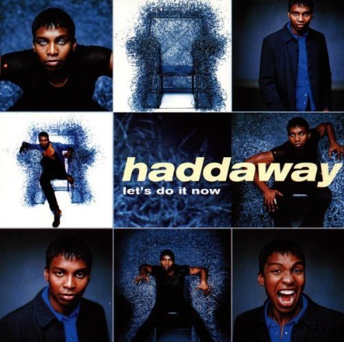 Bild 1: Haddaway, Let's do it now (1998)