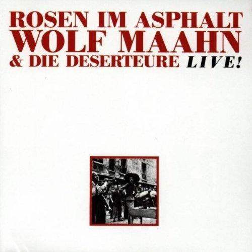 Bild 1: Wolf Maahn, Rosen im Asphalt (live, 1986, & Die Deserteure)