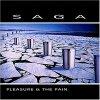 Saga, Pleasure & the pain (1997)
