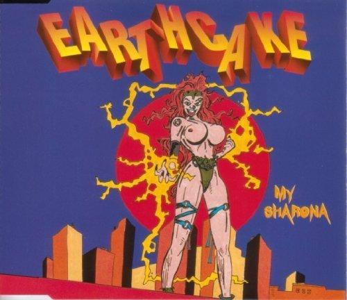 Bild 1: Earthcake, My Sharona (1996)