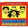 Outhere Brothers, Lalala hey hey ('95 UK Hit Mixes, #zyx/dst1399)