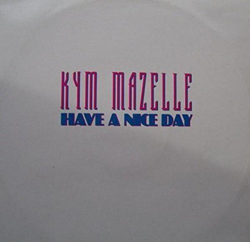 Bild 1: Kym Mazelle, Have a nice day