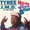 Tyree, Move your body (U.K. Only Mixes, feat. J.M.D.)