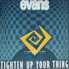Monette Evans, Tighten up your thing