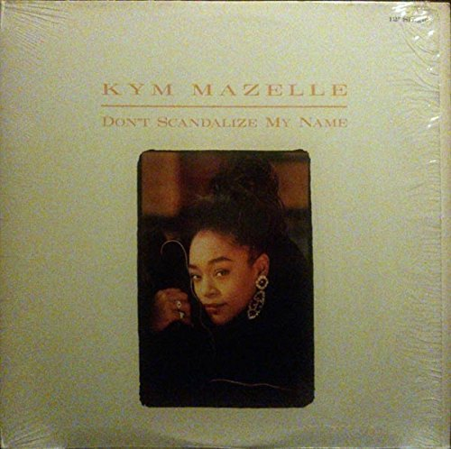 Bild 1: Kym Mazelle, Don't scandalize my love (US, 4 versions, incl. Hurley's Deep Remix)