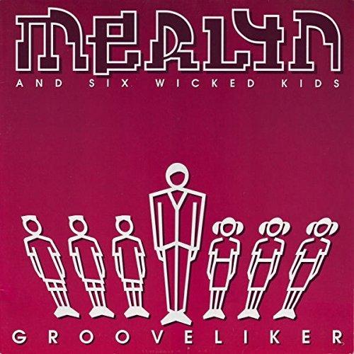 Bild 1: Merlyn & 6 Wicked Kids, Grooveliker (1995)