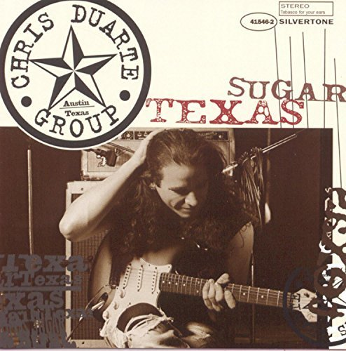 Bild 1: Chris Duarte Group, Texas sugar/Strat magik (1994)