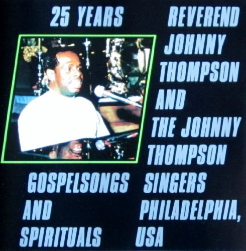 Bild 1: Reverend Johnny Thompson, 25 years gospelsongs and spirituals (1990, Koch, & Johnny Thompson Singers)
