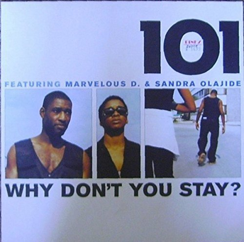 Bild 1: 101, Why don't you stay? (4 tracks, 1998, feat. Marvelous D. & Sandra Olajide)
