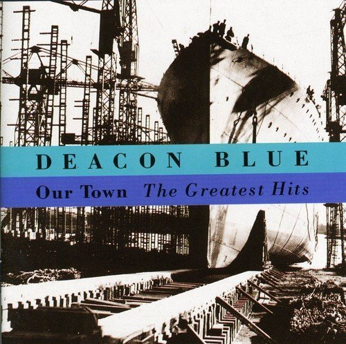 Bild 1: Deacon Blue, Our town-The greatest hits (1987-94)