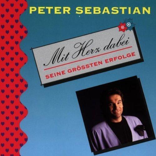 Bild 1: Peter Sebastian, Mit Herz dabei-Seine grössten Erfolge (18 tracks, 1994)