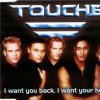 Touché, I want you back, I want your heart (1997)