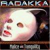 Radakka, Malice and tranquility (1995)