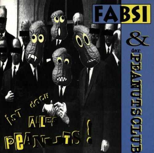 Bild 1: Fabsi & der Peanutsclub, Ist doch alles Peanuts! (1997)