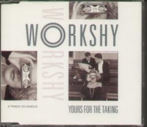 Bild 1: Workshy, Yours for the taking (1988)