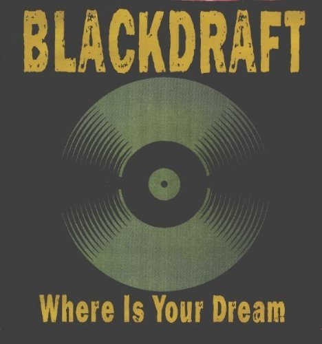 Bild 1: Blackdraft, Where is your dream (4 versions)