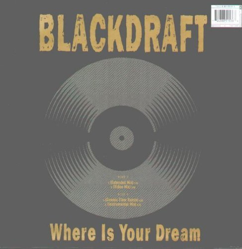 Bild 2: Blackdraft, Where is your dream (4 versions)